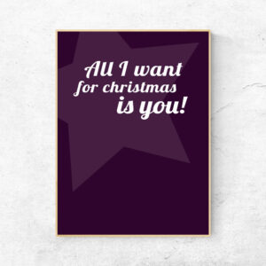 All I want for Christmas is you plakat - poster - posterboy.dk