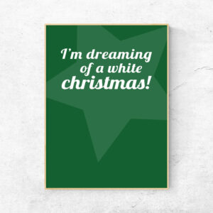 I'm Dreaming of a white christmas plakat
