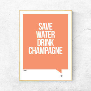 Save water drink champagne plakat