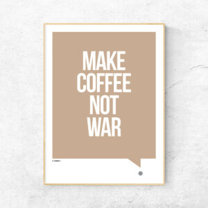 Make coffee not war plakat