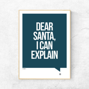 Dear Santa I can explain juleplakat