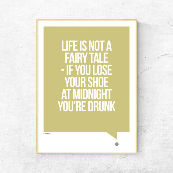 Life is not a fairy tale plakat