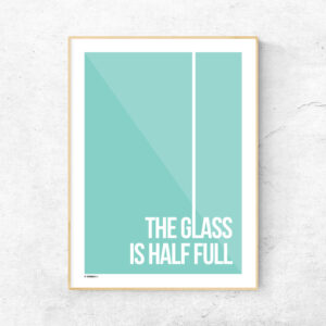 The glass is half full plakat