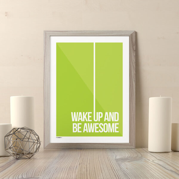 Wake up and be awesome grøn plakat