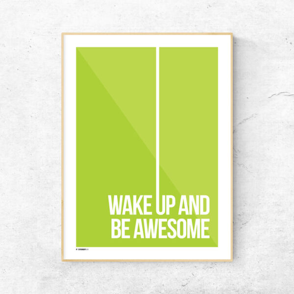 Wake up and be awesome plakat
