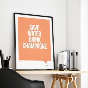 Save water drink champagne sjov plakat