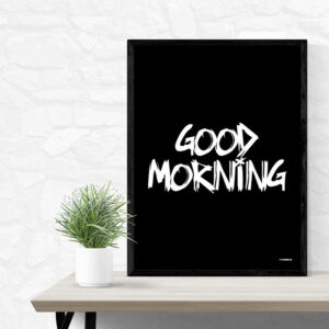 Good morning (black) - godmorgen plakat til soveværelse