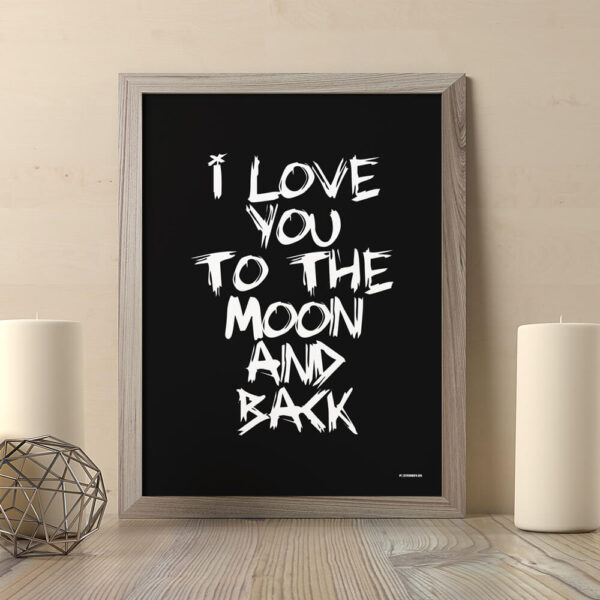 I love you to the moon and back plakat sort